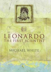 Leonardo: The First Scientist. by  Michael White - First Edition - 2000 - from N. G. Lawrie Books. (SKU: 37162)