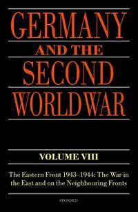 GERMANY AND THE SECOND WORLD WAR: VOLUME VIII