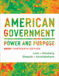 image of American Government: Power and Purpose (Brief Thirteenth Edition)