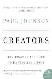 Creators: From Chaucer and Durer to Picasso and Disney (Paperback)