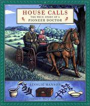 House Calls - The True Story of a Pioneer Doctor