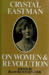 Crystal Eastman on Women and Revolution (Galaxy Books)