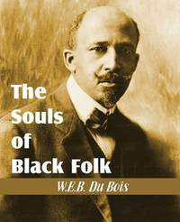 The Souls of Black Folk by W.E.B. Du Bois - Paperback - 2011-01-01 - from Ergodebooks (SKU: SONG1612030467)