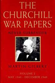 The Churchill War Papers: Never Surrender (Vol. 2)