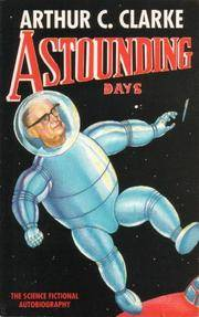 Astounding Days : A Science Fictional Autobiography by  Arthur C Clarke - 1st Edition - 1989 - from Richard Sylvanus Williams (Est 1976) (Bookdealer)  and Biblio.co.uk