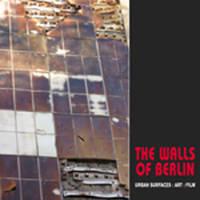 The Walls of Berlin: Urban Surfaces: Art: Film
