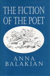 The Fiction of the Poet by  Anna Elizabeth Balakian - First Edition - 1992 - from Born 2 Read Books (SKU: 48945)