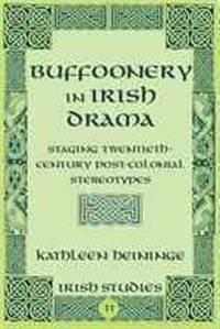 Buffoonery in Irish Drama (Irish Studies)
