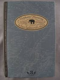 Elephant Hunting in East Equatorial Africa by  Arthur H Neumann - Hardcover - 1982 - from Antique & Collector's Books and Biblio.co.uk