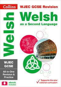 WJEC GCSE 9-1 Welsh Second Language All-in-One Revision and Practice