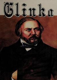 M.I. Glinka: His Life and Times