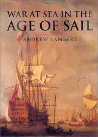 War At Sea In The Age Of Sail (CASSELL'S HISTORY OF WARFARE)