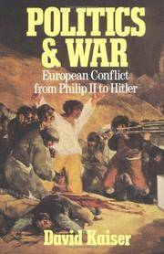 POLITICS AND WAR: EUROPEAN CONFLICT FROM PHILIP II TO HITLER
