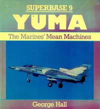 Yuma: The Marines' Mean Machines - Superbase 9 Hall, George by  George Hall - Paperback - 1990-02-01 - from Broad Street Books (SKU: F8289)