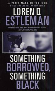 Something Borrowed, Something Black: A Peter Macklin Novel