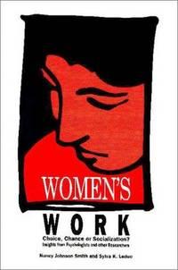 Women's Work: Choice Chance or Socialization?