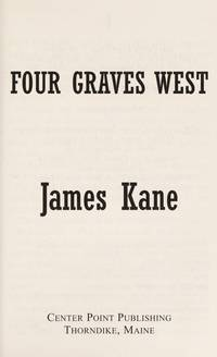 Four Graves West (Center Point Western Complete (Large Print))