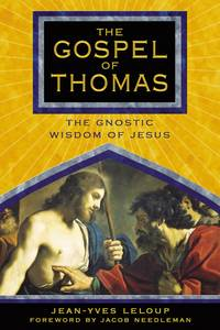 GOSPEL OF THOMAS: The Gnostic Wisdom Of Jesus