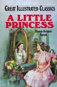 image of A Little Princess (Great Illustrated Classics)