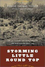 STORMING LITTLE ROUND TOP : The 15th Alabama And Their Fight For The High Ground, July 2, 1863  (signed)