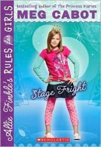 Stage Fright (Allie Finkle's Rules for Girls, Book 4) Cabot, Meg