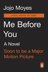 image of Me Before You (Movie Tie-In): A Novel (Me Before You Trilogy)