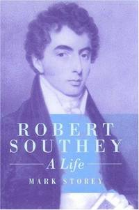 Robert Southey: A Life by Storey, Mark - 1997