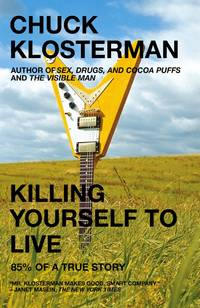 Killing Yourself to Live - 85% of a True Story