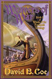 Weavers of War: Book Five of Winds of the Forelands (Winds of the Forelands Tetralogy)