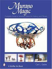 Murano Magic: Complete Guide to Venetian Glass, Its History and Artists (Schiffer Art Books)