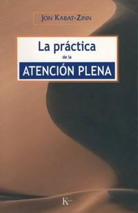 La practica de la atencion plena (Spanish Edition) by Kabat-Zinn, Jon