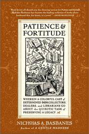 Patience and Fortitude: Wherein a Colorful Cast of Determined Book Collectors, Dealers, and Librarians Go About the Quixotic Task of Preserving a Legacy