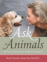 ASK THE ANIMALS: Life Lessons Learned As An Animal Communicator