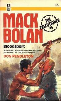 Mack Bolan - Bloodsport (The Executioner 46) by Author unknown - Paperback - October 1982 - from The Book Nook and Biblio.com