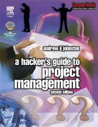 HACKER'S GUIDE TO PROJECT MANAGEMENT, 2ND EDITION