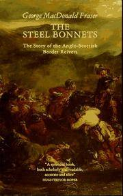 image of The Steel Bonnets / The Story of the Anglo-Scottish Border Reivers