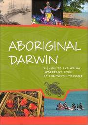 ABORIGINAL DARWIN: A guide to exploring important sites of past and present