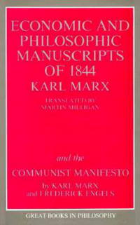 The Economic and Philosophic Manuscripts of 1844 and the Communist Manifesto (Great Books in...