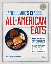 James Beard's All-American Eats: Recipes and Stories from Our Best-Loved Local Restaurants...