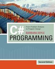 C# Programming: From Problem Analysis to Program Design Doyle, Barbara