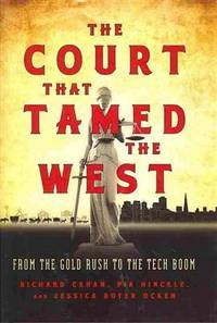The Court that Tamed the West:  From the Gold Rush to the Tech Boom