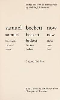 SAMUEL BECKETT NOW: Critical Approaches to His Novels, Poetry and Plays