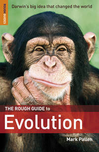 The Rough Guide to Evolution (Rough Guide Science/Phenomena) by  Mark Pallen - Paperback - 01/02/2009 - from Greener Books Ltd and Biblio.co.uk