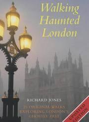 Walking Haunted London: Twenty-five Original Walks Exploring London's Ghostly Past