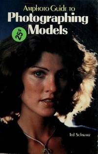 Amphoto Guide to Photographing Models by  Ted Schwarz - Paperback - 4th - 1982 - from The Old Library Bookshop and Biblio.com