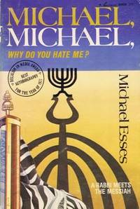 Michael, Michael, why do you hate me? A Rabbi Meets The Messiah