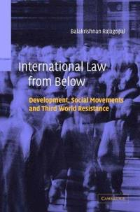 image of International Law from Below: Development, Social Movements, and Third World Resistance