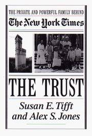 The Trust; The Private and Powerful Family Behind The New York Times