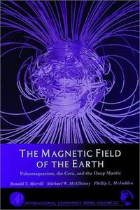 The Magnetic Field of the Earth: Paleomagnetism, the Core, and the Deep Mantle