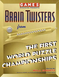Games Magazine Presents Brain Twisters from the First World Puzzle Championships (Other)